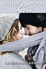 Winter's Sweet Kiss: A Sweet Romance Anthology