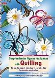 Serie Quilling nº 1. SORPRENDENTES FIGURAS REALIZADAS CON QUILLING