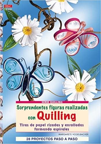 SORPRENDENTES FIGURAS REALIZADAS CON QUILLING Quilling drac: Amazon.es: Margarete Vogelbacher: Libros