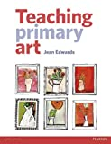Teaching Primary Art, Jean Edwards, 1405899417