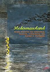 Fledermausland: Diverse Wahrheiten über Wasserstände, Paranoia, Journalismus und Hunter S. Thompson