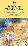 Die kleine Freiheit: Chansons und Prosa 1949 - 1952