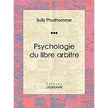 Psychologie du libre arbitre: Essai philosophique (French Edition)