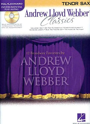 - Andrew Lloyd Webber Classics - Tenor Sax: Tenor Sax Play-Along Book/CD Pack