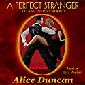 A Perfect Stranger: Titanic, Book 1 Audiobook by Alice Duncan Narrated by Lisa Baarns