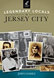 Legendary Locals of Jersey City, John Gomez, 1467100927