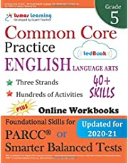 Common Core Practice - 5th Grade English Language Arts: Workbooks to Prepare for the PARCC or Smarter Balanced Test: CCSS Aligend
