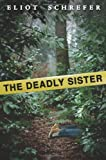 The Deadly Sister, Eliot Schrefer, 054516575X
