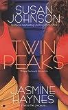 Twin Peaks, Susan Johnson and Jasmine Haynes, 042521110X