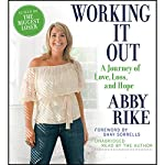 Working It Out: A Journey of Love, Loss, and Hope | Abby Rike,Shay Sorrells (foreward)