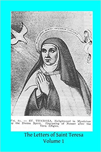 The Letters of Saint Teresa: Volume 1