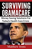 Surviving Obamacare, Matthew Irons, 0615798799