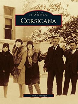 Corsicana (Images of America) by [Stringer, Dr. Tommy]