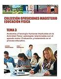 img - for Colecci n Oposiciones Magisterio Educaci n F sica. Tema 3: Anatom a y Fisiolog a humanas implicadas en la Actividad F sica (Spanish Edition) book / textbook / text book