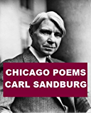 Chicago Poems - Carl Sandburg (With Active Table of Contents)