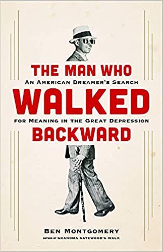 The Man Who Walked Backward An American Dreamer S Search For
