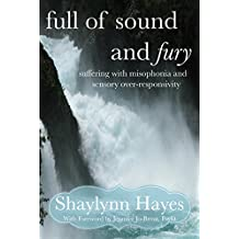 Full of Sound and Fury: Suffering With Misophonia