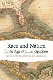 img - for Race and Nation in the Age of Emancipations (Race in the Atlantic World, 1700 1900 Ser.) book / textbook / text book