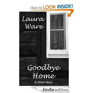 Goodbye Home Laura Ware
