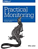 Practical Monitoring: Effective Strategies for the Real World - cover