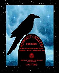 Midnight Chillers: Scary Stories, Strange Tales, Eerie Folklore and Ancient Legends for Kids