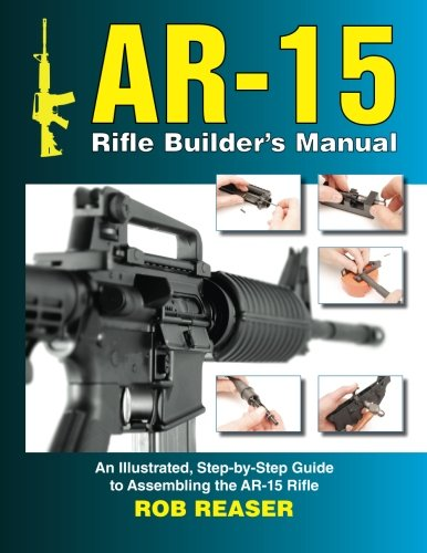 AR-15-Rifle-Builders-Manual-An-Illustrated-Step-by-Step-Guide-to-Assembling-the-AR-15-Rifle