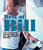 Best of Bill: The Ultimate Collection of Bill Granger's Classic Recipes