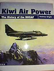 Kiwi Air Power: The History of the RNZAF