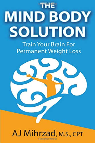The Mind Body Solution: Train your Brain for Permanent Weight Loss pdf epub
