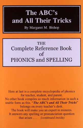 The ABC's and All Their Tricks: The Complete Reference Book of Phonics and Spelling (Speller Natural)