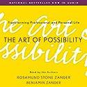 The Art of Possibility: Transforming Professional and Personal Life Hörbuch von Rosamund Stone Zander, Benjamin Zander Gesprochen von: Rosamund Stone Zander, Benjamin Zander