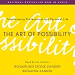 The Art of Possibility: Transforming Professional and Personal Life | Rosamund Stone Zander,Benjamin Zander
