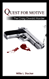 Quest For Motive: The Craig Oswald Murder