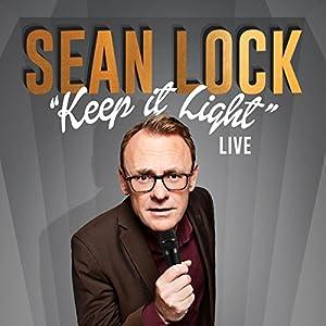 Sean Lock: Keep It Light - Live Performance