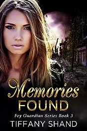 Memories Found (Fey Guardian Series Book 3)