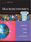 Macroeconomics: Private and Public Choice (Available Titles CengageNOW)