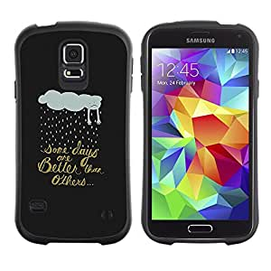 Suave TPU Caso Carcasa de Caucho Funda para Samsung Galaxy S5 SM-G900 / Better Days Rain Quote Cloud Art / STRONG