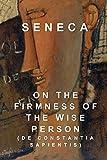 On the Firmness of the Wise Person: De Constantia Sapientis