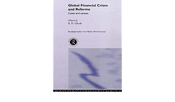 global financial crises and reforms ghosh b n