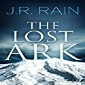 The Lost Ark Audiobook by J.R. Rain Narrated by Clay Teunis