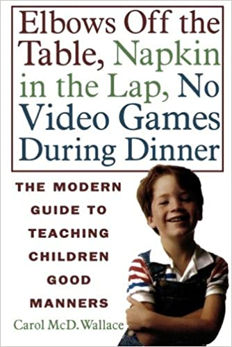 Amazoncom Elbows Off The Table Napkin In The Lap No Video Games