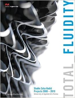 Book Total Fluidity: Studio Zaha Hadid, Projects 2000 - 2010 University of Applied Arts Vienna (Edition Angewandte)
