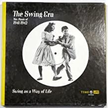 The Swing Era: The Music of 1941-1942 - Swing As a Way of Life