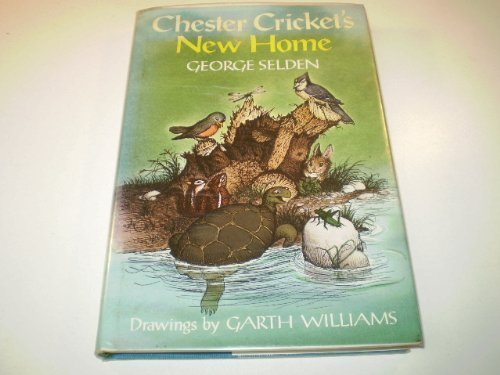 Chester Cricket's New Home 1st edition by Selden, George published by Farrar, Straus and Giroux (BYR) Hardcover