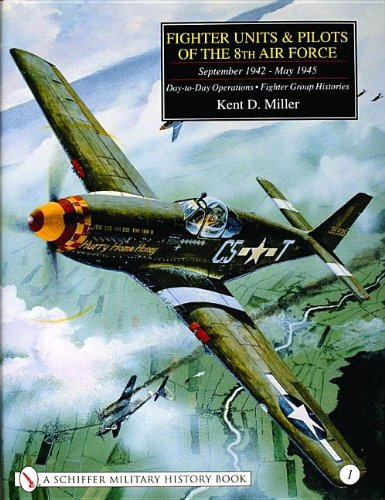 001: Fighter Units and Pilots of the 8th Air Force September 1942-May 1945: Day-To-Day Operations - Fighter Group Histories (Schiffer Military (Unit Pilot)