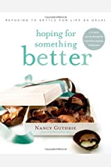 Hoping for Something Better: Refusing to Settle for Life as Usual Paperback