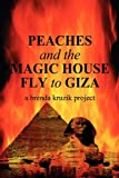 Peaches and the Magic House Fly to Giz, A Brenda Kruzik Project, 1451225040