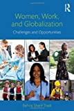 Women, Work, and Globalization, Bahira Sherif Trask, 0415883377