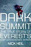 img - for Dark Summit: The True Story of Everest's Most Controversial Season book / textbook / text book