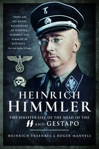 Download Heinrich Himmler: The Sinister Life of the Head of the SS and Gestapo pdf epub
